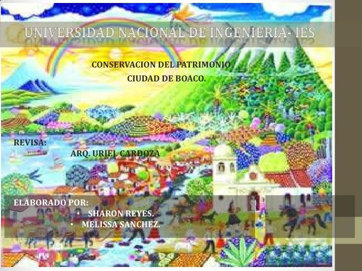 UNIVERSIDAD NACIONAL DE INGENIERIA- IES<br />CONSERVACION DEL PATRIMONIO<br />CIUDAD DE BOACO.<br />REVISA:<br />ARQ. URIE...