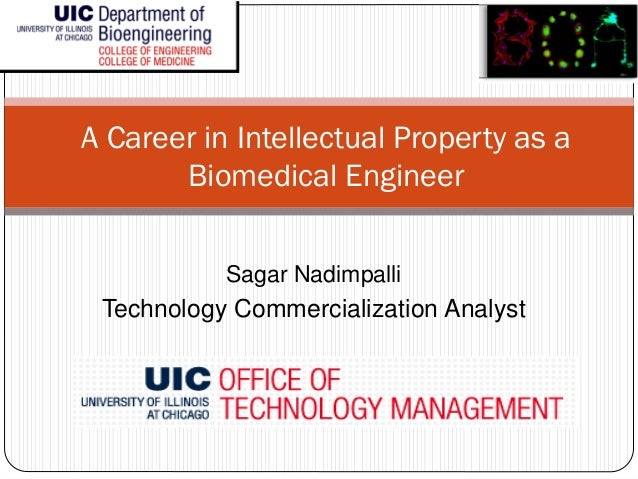 A Career in Intellectual Property as a       Biomedical Engineer           Sagar Nadimpalli Technology Commercialization A...