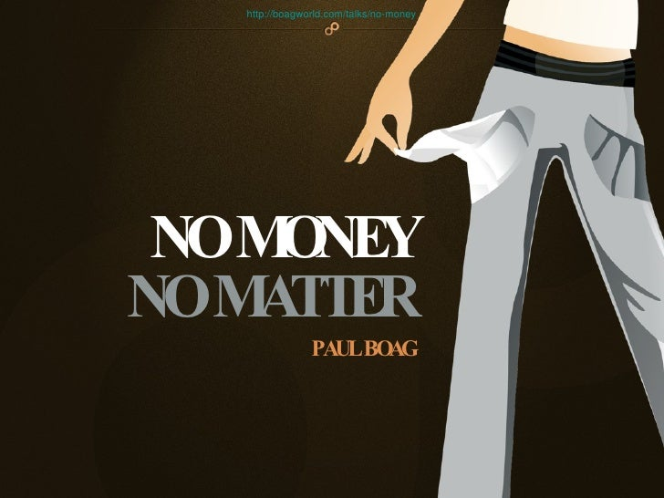 NO MONEY NO MATTER PAUL BOAG