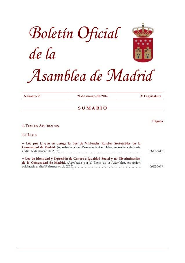 Boletín Oficial de la Asamblea de Madrid Número 51 21 de marzo de 2016 X Legislatura S U M A R I O Página 1. TEXTOS APROBA...