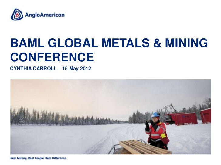 BAML GLOBAL METALS & MININGCONFERENCECYNTHIA CARROLL – 15 May 2012