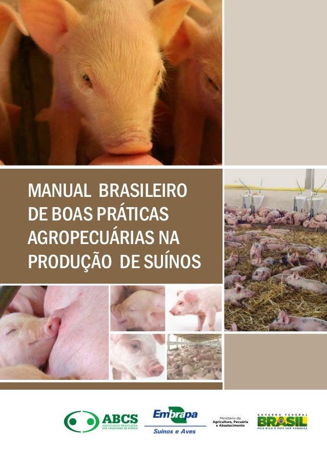 MANUAL BRASILEIRO  DE BOAS PRÁTICAS  AGROPECUÁRIAS NA  PRODUÇÃO DE SUÍNOS