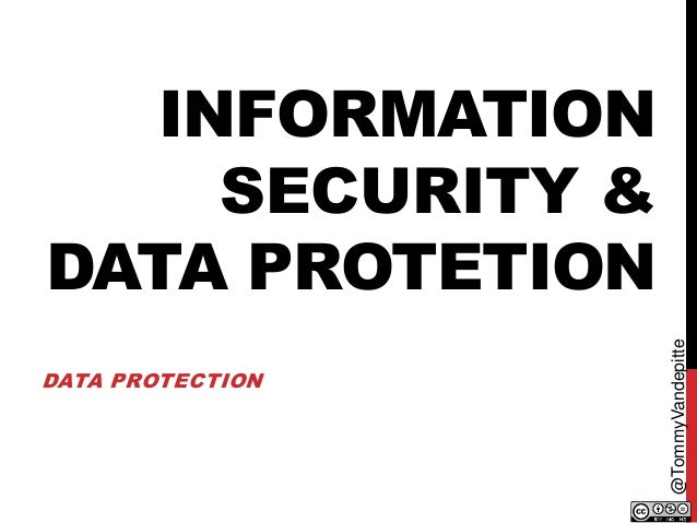 INFORMATION SECURITY & DATA PROTETION DATA PROTECTION @TommyVandepitte