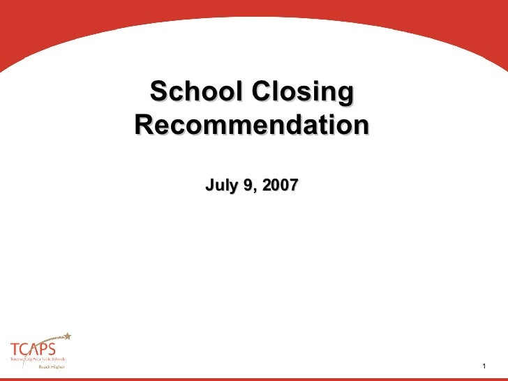 School Closing Recommendation July 9, 2007