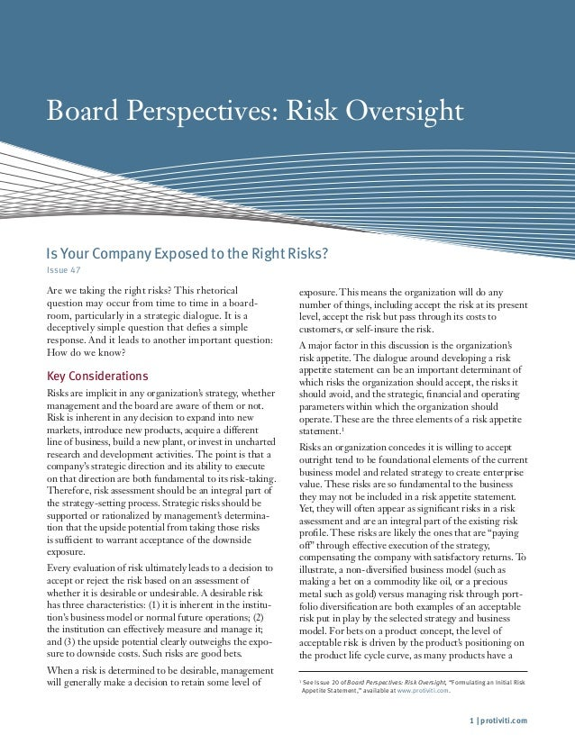 1 | protiviti.com Board Perspectives: Risk Oversight Issue 47 Are we taking the right risks? This rhetorical question may ...
