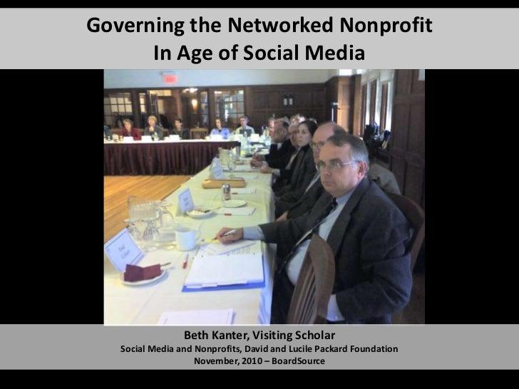 Governing the Networked NonprofitIn Age of Social Media<br />Beth Kanter, Visiting ScholarSocial Media and Nonprofits, Dav...