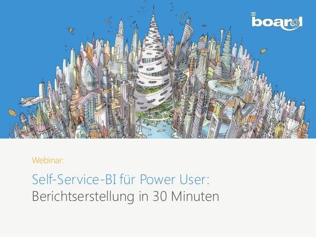 Webinar: Self-Service-BI für Power User: Berichtserstellung in 30 Minuten