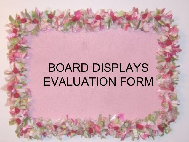 BOARD DISPLAYSEVALUATION FORM