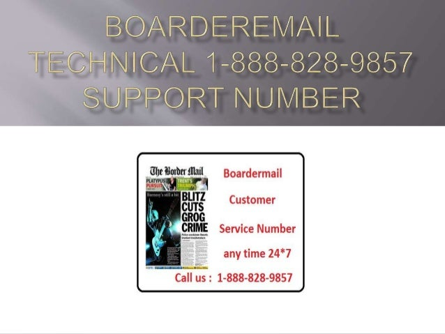 Boarder mail technical 1-888-828-9857 service number