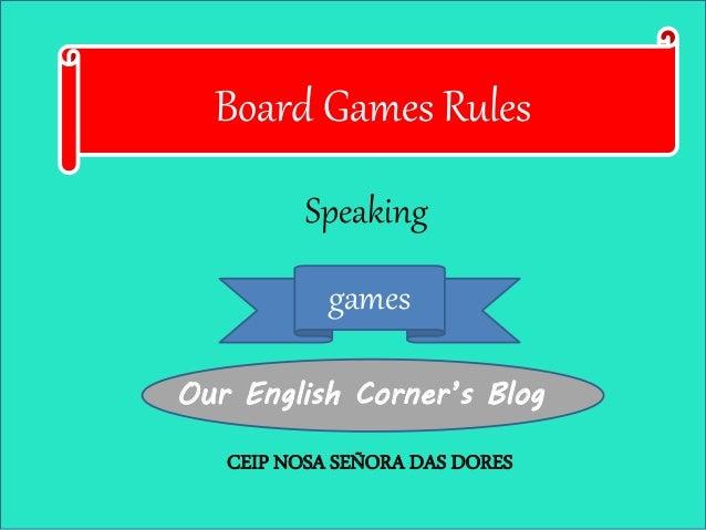 Board Games Rules Speaking games Our English Corner's Blog CEIP NOSA SEÑORA DAS DORES
