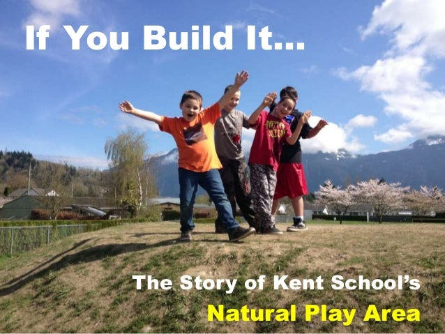 If You Build It… The Story of Kent School's Natural Play Area