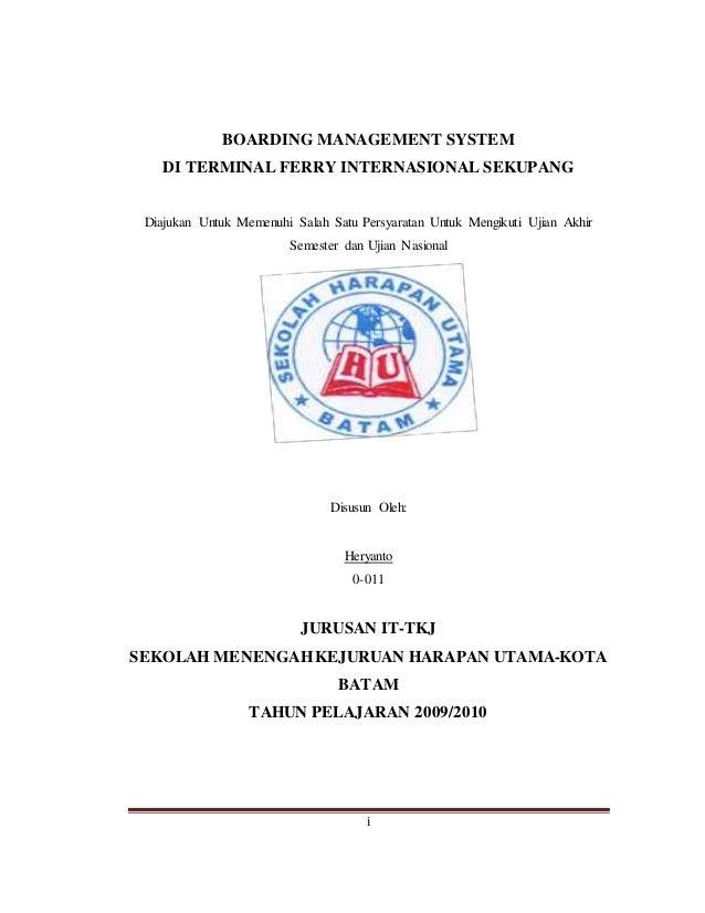 i BOARDING MANAGEMENT SYSTEM DI TERMINAL FERRY INTERNASIONAL SEKUPANG Diajukan Untuk Memenuhi Salah Satu Persyaratan Untuk...