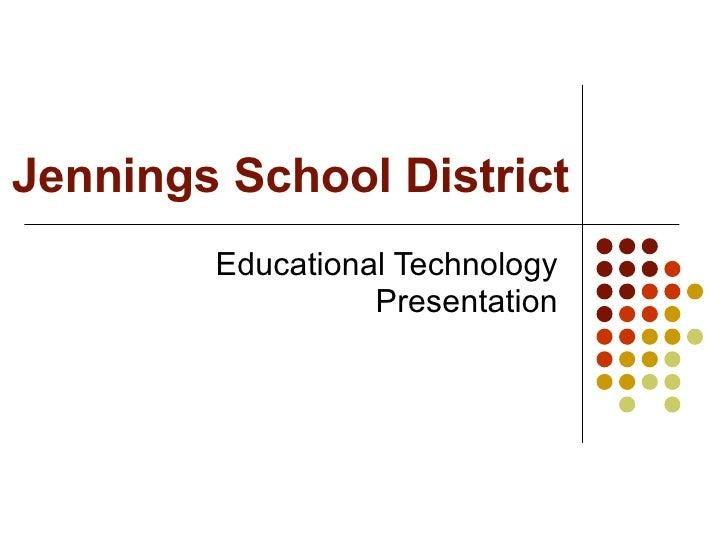 Jennings School District Educational Technology Presentation