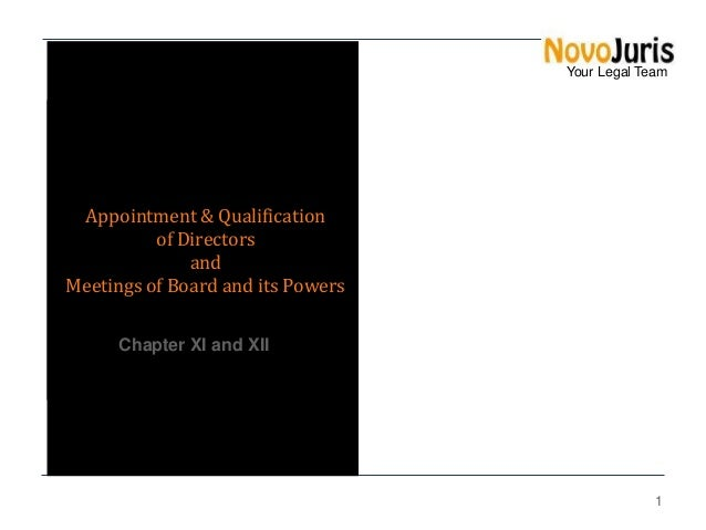 Your Legal Team  Appointment & Qualification of Directors and Meetings of Board and its Powers Chapter XI and XII  1