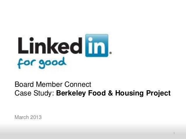 Board Member ConnectCase Study: Berkeley Food & Housing ProjectMarch 2013    Recruiting Solutions                      1