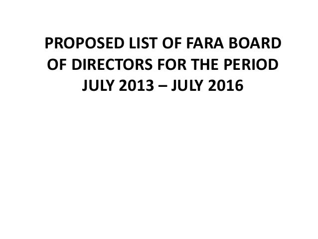 PROPOSED LIST OF FARA BOARD OF DIRECTORS FOR THE PERIOD JULY 2013 – JULY 2016