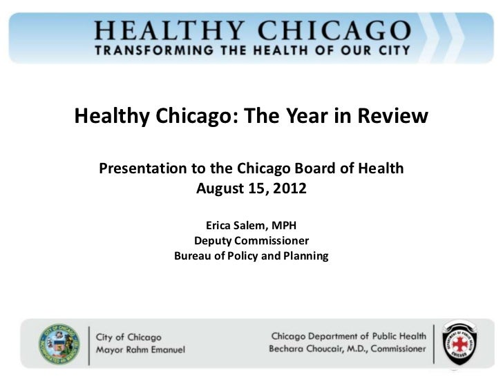 Healthy Chicago: The Year in Review  Presentation to the Chicago Board of Health                August 15, 2012           ...