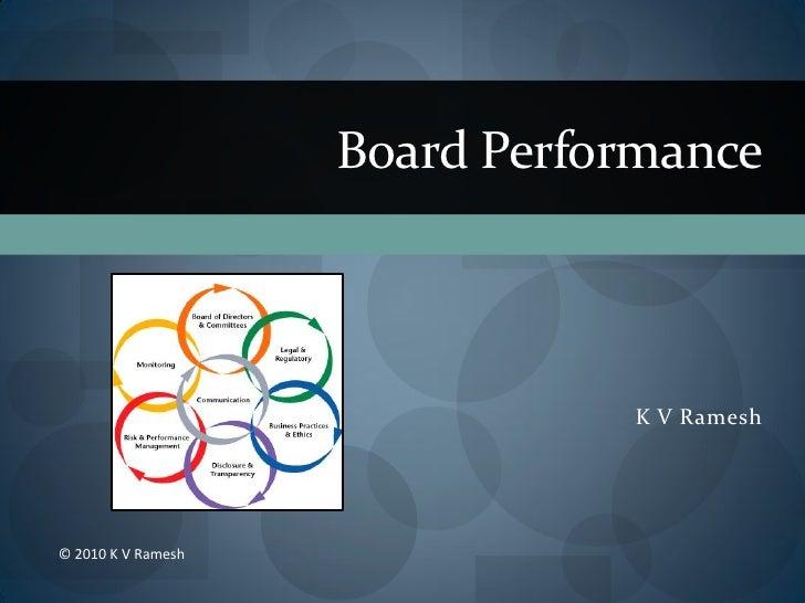 Board Performance                                   K V Ramesh     © 2010 K V Ramesh