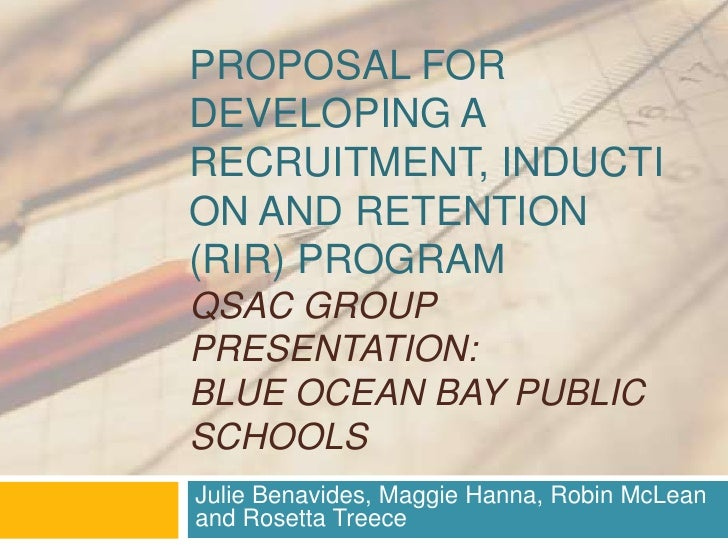 Proposal for developing a Recruitment, Induction and Retention (RIR) ProgramQSAC Group Presentation:Blue Ocean Bay Public ...