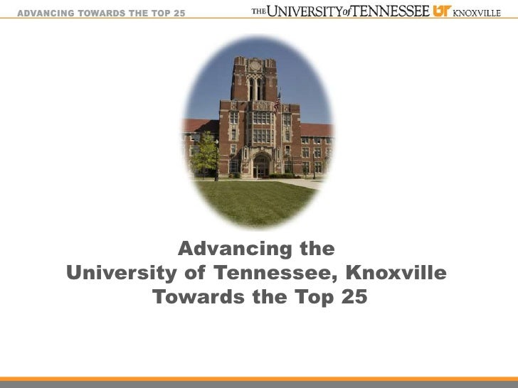 Advancing the University of Tennessee, Knoxville        Towards the Top 25
