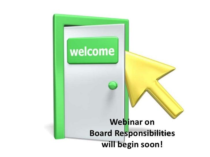 Webinar onBoard Responsibilities  will begin soon!