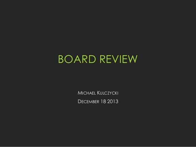 BOARD REVIEW MICHAEL KULCZYCKI  DECEMBER 18 2013