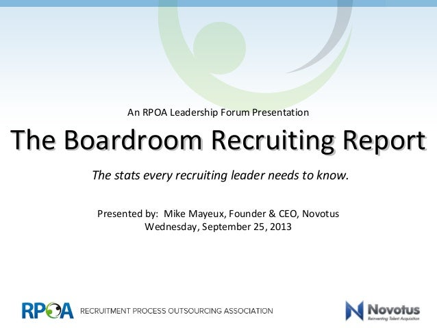 The Boardroom Recruiting ReportThe Boardroom Recruiting Report The stats every recruiting leader needs to know. Presented ...