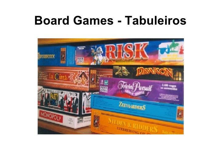 Board Games - Tabuleiros
