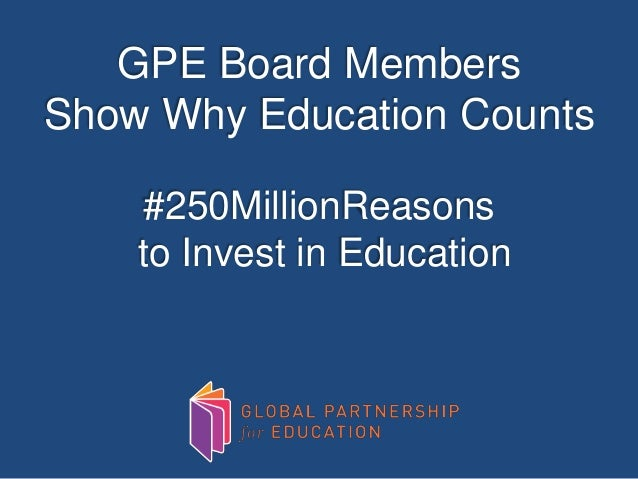 GPE Board Members Show Why Education Counts #250MillionReasons to Invest in Education