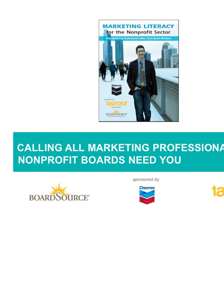 CALLING ALL MARKETING PROFESSIONALS:NONPROFIT BOARDS NEED YOU                  sponsored by