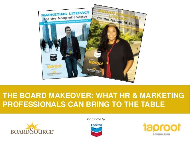 The Board Makeover : What HR & Marketing Professionals Can Bring to the Board Table