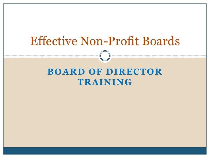 Effective Non-Profit Boards   BOARD OF DIRECTOR       TRAINING