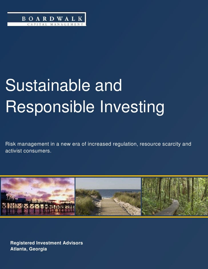 Sustainable and Responsible Investing  Risk management in a new era of increased regulation, resource scarcity and activis...