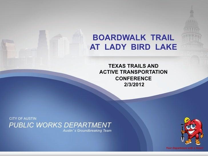 BOARDWALK TRAIL                                AT LADY BIRD LAKE                                        TEXAS TRAILS AND  ...