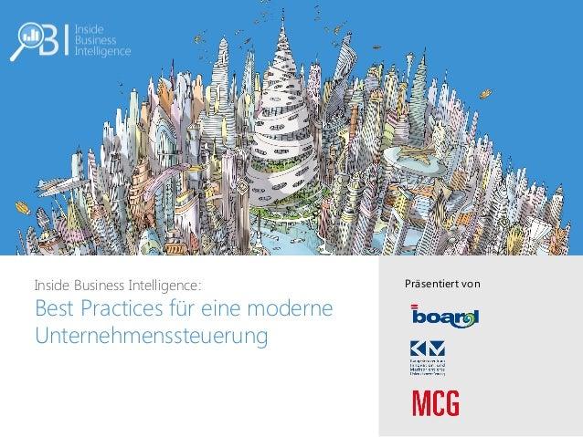 Inside Business Intelligence: Best Practices für eine moderne Unternehmenssteuerung Präsentiert von