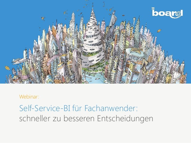 Webinar: Self-Service-BI für Fachanwender: schneller zu besseren Entscheidungen