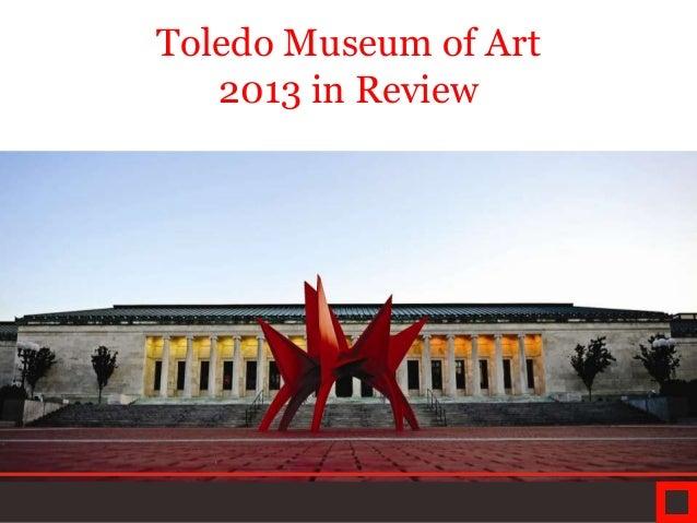 Toledo Museum of Art 2013 in Review
