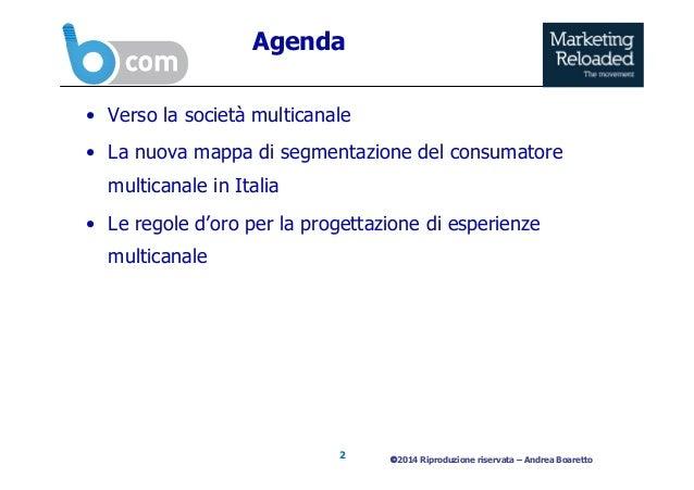B com 2014 | Oltre il Marketing Multicanale: quali nuove sfide per le aziende?_Andrea Boaretto, Osservatorio Multicanalità, School of Management Politecnico Milano Slide 2