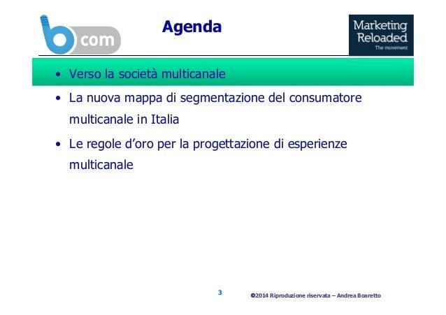 B com 2014 | Oltre il Marketing Multicanale: quali nuove sfide per le aziende?_Andrea Boaretto, Osservatorio Multicanalità, School of Management Politecnico Milano Slide 3