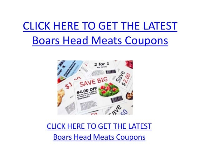 CLICK HERE TO GET THE LATEST  Boars Head Meats Coupons    CLICK HERE TO GET THE LATEST      Boars Head Meats Coupons