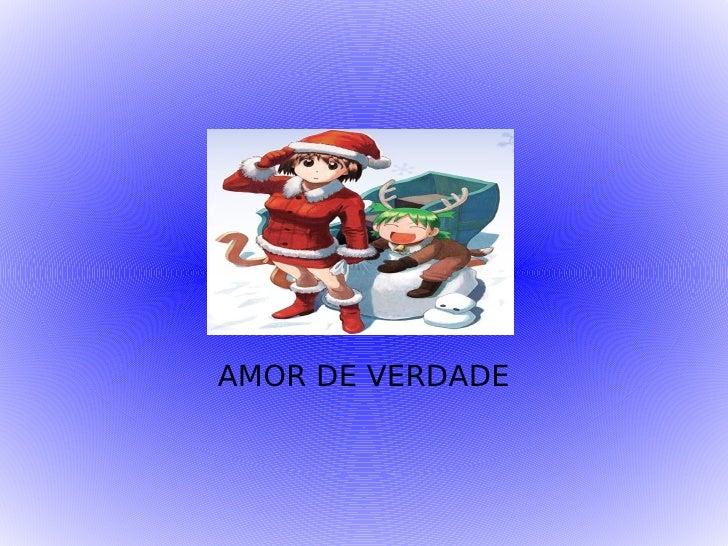 AMOR DE VERDADE