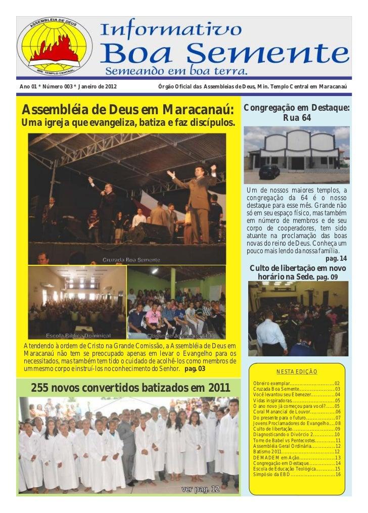 Ano 01 * Número 003 * Janeiro de 2012            Órgão Oficial das Assembleias de Deus, Min. Templo Central em MaracanaúAs...