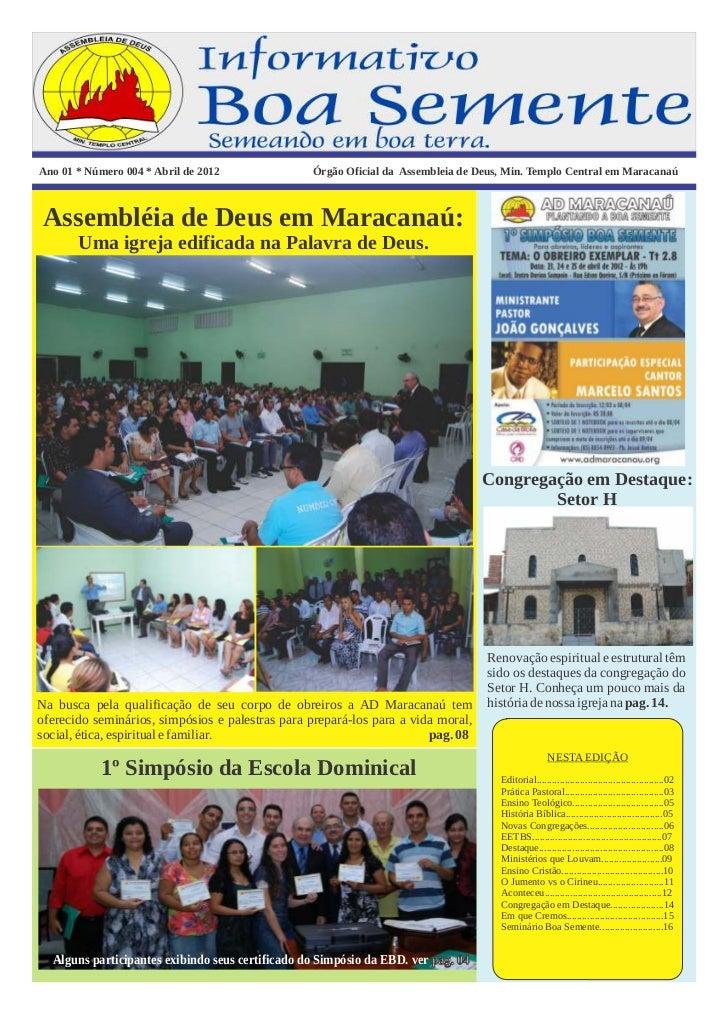Ano 01 * Número 004 * Abril de 2012               Órgão Oficial da Assembleia de Deus, Min. Templo Central em MaracanaúAss...