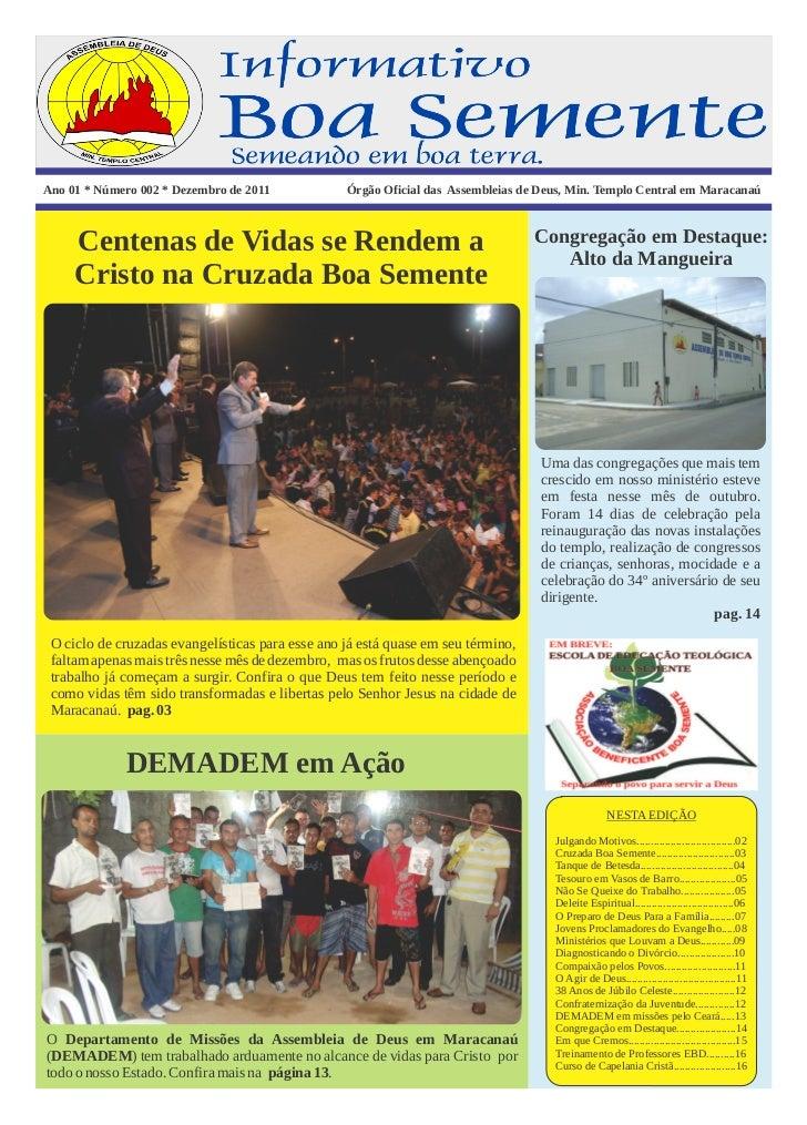 Ano 01 * Número 002 * Dezembro de 2011            Órgão Oficial das Assembleias de Deus, Min. Templo Central em Maracanaú ...