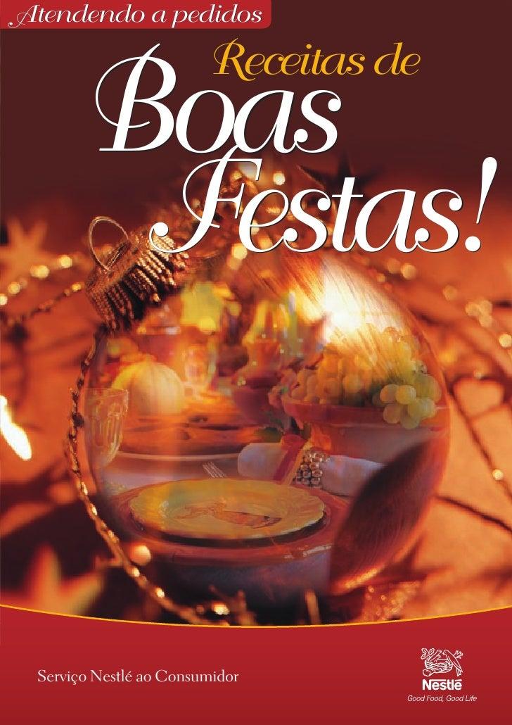 Atendendo a pedidos                        Receitas de      Boas       Festas! Serviço Nestlé ao Consumidor