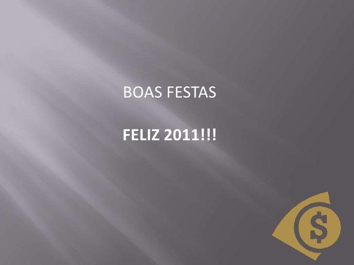 BOAS FESTAS<br />FELIZ 2011!!!<br />