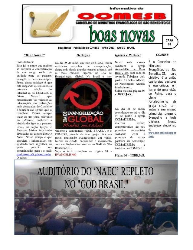"""Boas Novas – Publicação do COMESB – junho/2013 – Ano 01 – Nº. 01.""""Boas Novas""""Caros leitores:Este foi o nome que melhorse a..."""