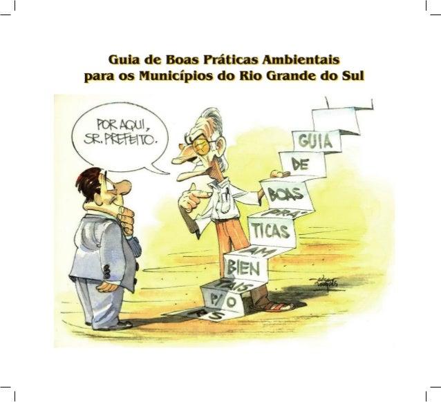 SECRETARIA DO MEIO AMBIENTE DO RIO GRANDE DO SULSecretário Estadual do Meio Ambiente: Helio CorbeliniSecretário Estadual A...