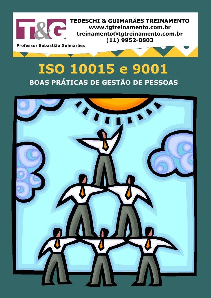 Professor Sebastião Guimarães              ISO 10015 e 9001      BOAS PRÁTICAS DE GESTÃO DE PESSOAS