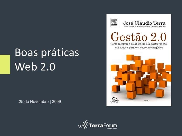 Boas práticas Web 2.0  25 de Novembro | 2009
